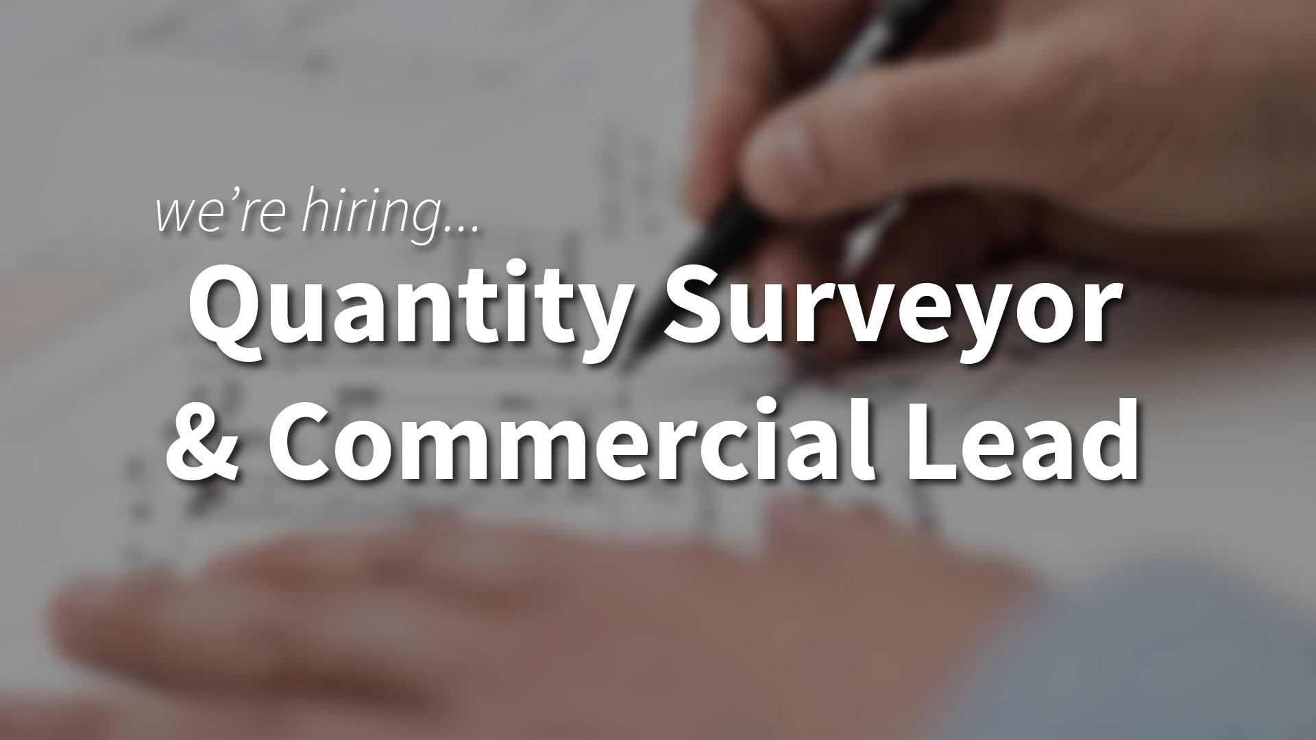 Quantity Surveyor/Commercial Lead
